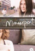Maike Dugaro und Anne-Ev Ustorf: Mauerpost