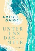 Amity Gaige: Unter uns das Meer