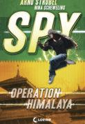 Arno Strobel und Nina Scheweling: Spy – Operation Himalaya
