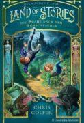 Chris Colfer: Land of Stories: Das magische Land 1 – Die Suche nach dem Wunschzauber