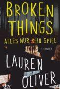 Lauren Oliver: Broken Things – Alles nur (k)ein Spiel